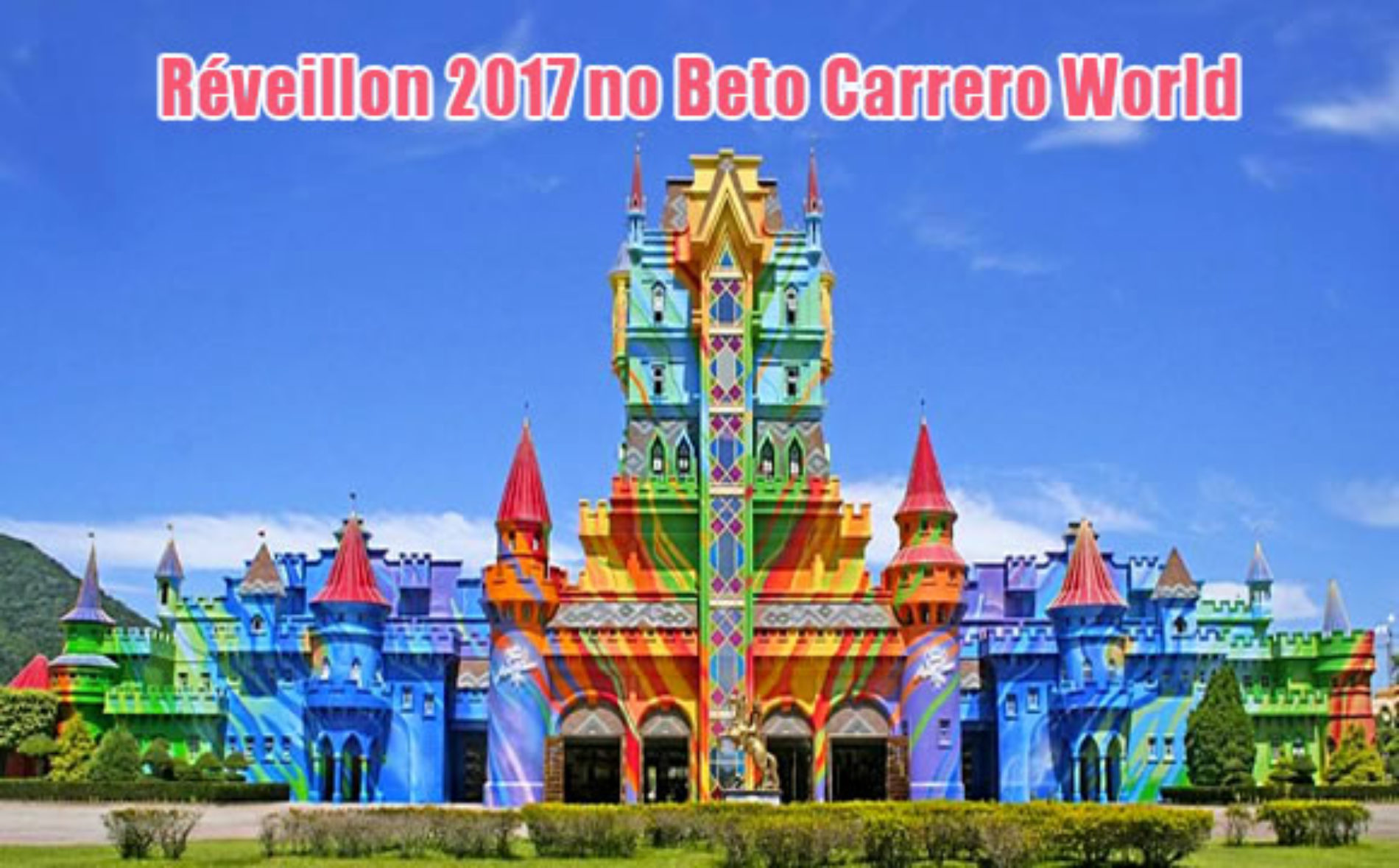 Réveillon 2017 no Beto Carrero World