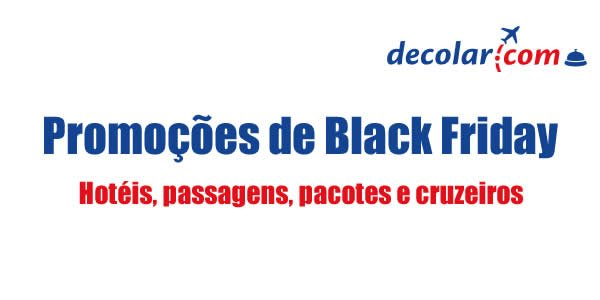 decolar black friday 2017 e 2018
