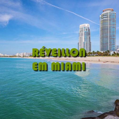 Pacotes de Réveillon 2021 para Miami Estados Unidos