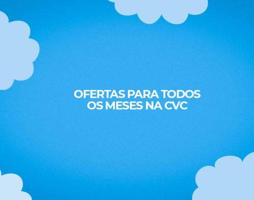 pacotes cvc 2021 ofertas para todos os meses